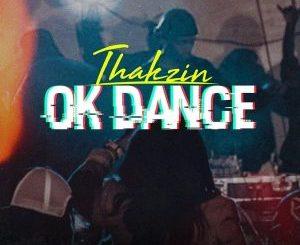 Thakzin – OK Dance