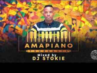 DJ Stokie – Amapiano Thursdays Mix