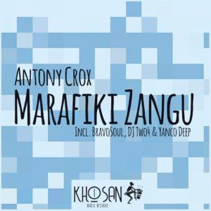 Antony Crox – Marafiki Zangu EP