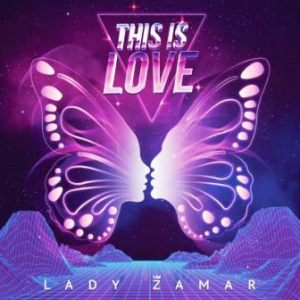 Lady Zamar – This Is Love