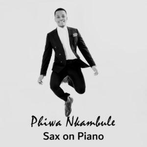 Phiwa Nkambule – Sax on Piano