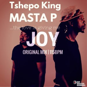 Tshepo King & Masta P – Joy (Original Mix)