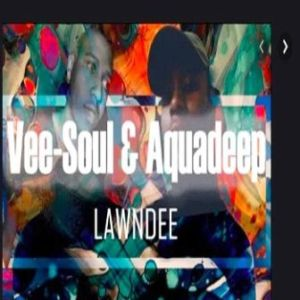Lawndee Mp3 Download Vee-Soul & Aquadeep