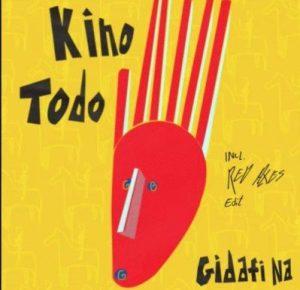 Kino Todo – Gidafi Na (Original Mix) ft. Tesfit Asgodom