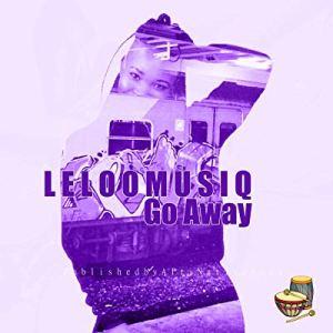 Leloo Music – Go Away ft. Ten ten