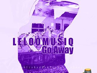 Leloo Music – Go Away ft. Ten ten
