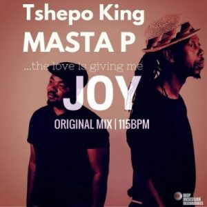Tshepo King & Masta P – Joy (Original Mix)