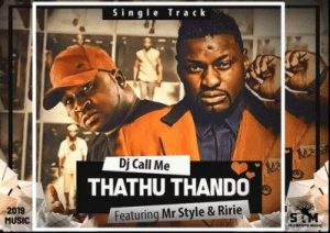 DJ Call Me Ft Mr Style – Thathu Thando