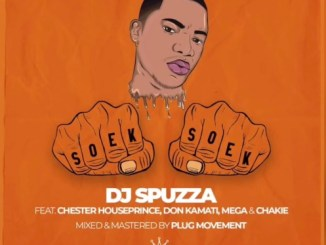 Dj Spuzza – Soek Soek Ft. Chester Houseprince, Don Kamati, MEGA & Chakie