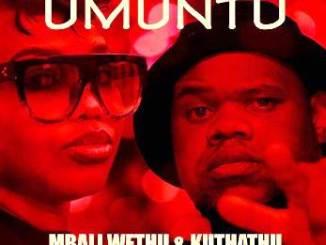 Mbali Wethu & Kuthathu - Umuntu