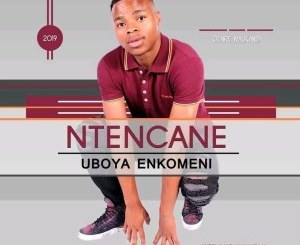 Ntencane - Ukube Ngangazi (Official Audio) Ntencane – Uboya Enkomeni
