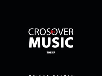 Prince Kaybee – Crossover Music