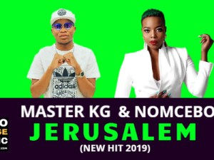 Master KG – Jerusalem ft. Nomcebo Mp3 Download