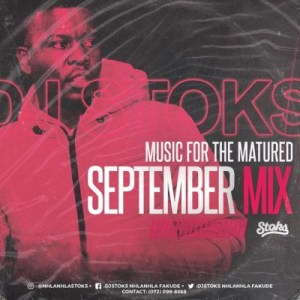DJ Stoks – Music For The Matured (September 2019 Mix)