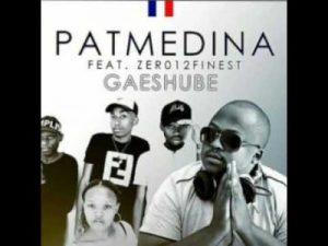 Pat Medina – Gaeshube ft. Zer012Finest