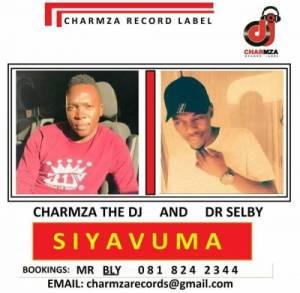 Charmza The Dj & Dr Selby – Siyavuma