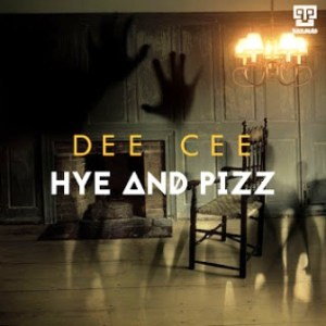 Dee Cee – Hye and Pizz