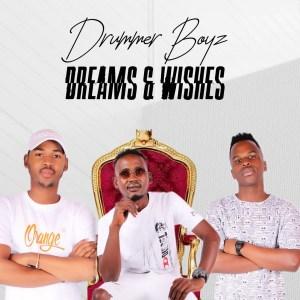 Drummer Boyz - Dreams & Wishes (Album)