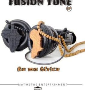 Fusion Tone – Ke Mo Africa EP