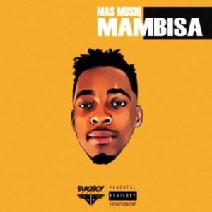 Mas Musiq – Trip To Mambisa