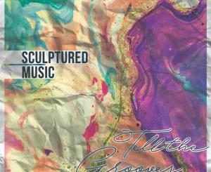 Sculptured Music – Tell the Grooves Album