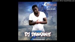 dj dansanie ft mazola & mlakx Khayalam