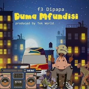 F3 Dipapa – Duma Mfundis