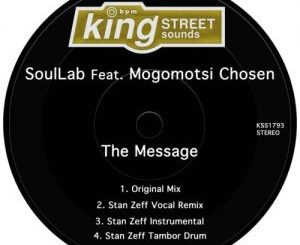 SoulLab – The Message (Stan Zeff Tambor Drum) Ft. Mogomotsi Chosen