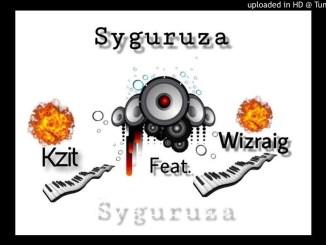 Kzit – Syguruza ft Wizraig