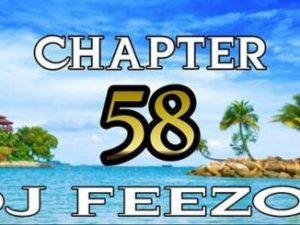 DJ FeezoL – Chapter 58 (Afro & Gqom)