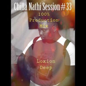 Loxion Deep – Chilla Nathi Seession #33