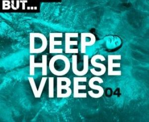 Nothing But… Deep House Vibes, Vol. 04