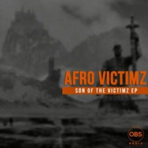 Afro Victimz – Son Of The Victimz EP