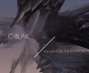 C-blak – She Mashed The Potatoes