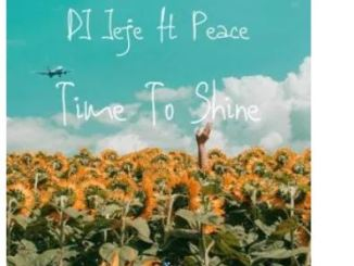 DJ Jeje – Time To Shine Ft. Peace