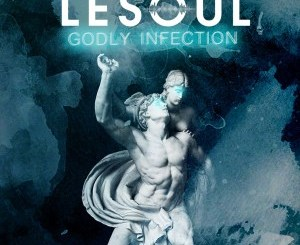 DJ LeSoul – Godly Infection