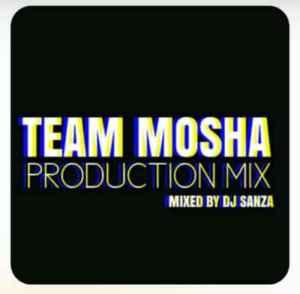 DJ Sanza – Team Mosha Production Mix