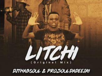 DJThabsoul & Prosoul Da Deejay – Litchi