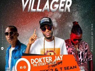 """Dokter Jay ft. Macky 2 & T Sean – """"Villager"""""""