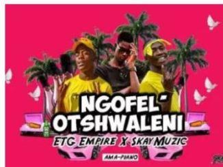 Etg Empire & S_kay Muzik – Ngoifel'othswaleni