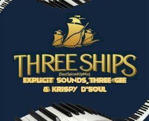 Explicit Sounds, Three Gee & Krispy D'Soul – Three Ships