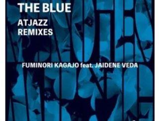 Fuminori Kagajo & Jaidene Veda – The Blue (Atjazz Remixes)
