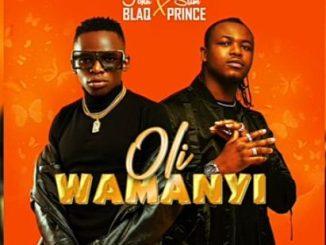 John Blaq & Slim Prince – Oli Wamanyi