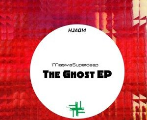 EP: MaswaSuperdeep – The Ghost (Zip File)