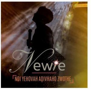 Newie – Ndi Yehova Adivhaho Zwothe (Live)