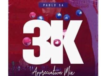 PabloSA – 3K Appreciation Mix