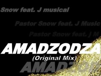 Pastor Snow – Amadzodza