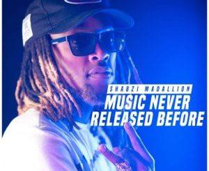 ShabZi Madallion – Music Never Released Before