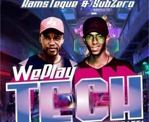 SubZero & RamsTeque – We Play Tech
