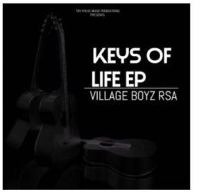 EP: Village Boyz RSA – Keys Of Life, Vol. 2